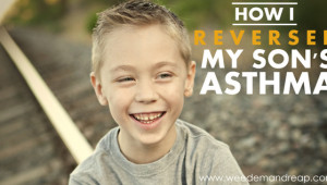How I reversed my son's ASTHMA.