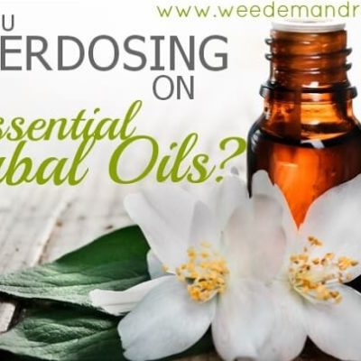 Are you OVERDOSING on Essential Herbal Oils?