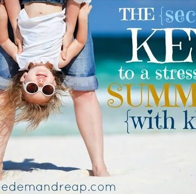 The {secret} KEY to a stress-free Summer with KIDS!