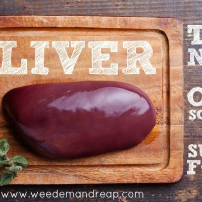 Liver: The new (old school) SUPER FOOD