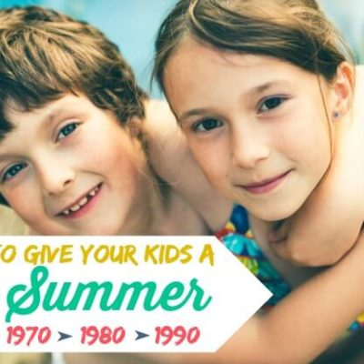 TOP 10 Ways to Give Your Kids a Retro Summer