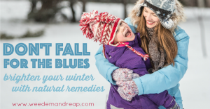 Don't Fall for the Winter Blues!