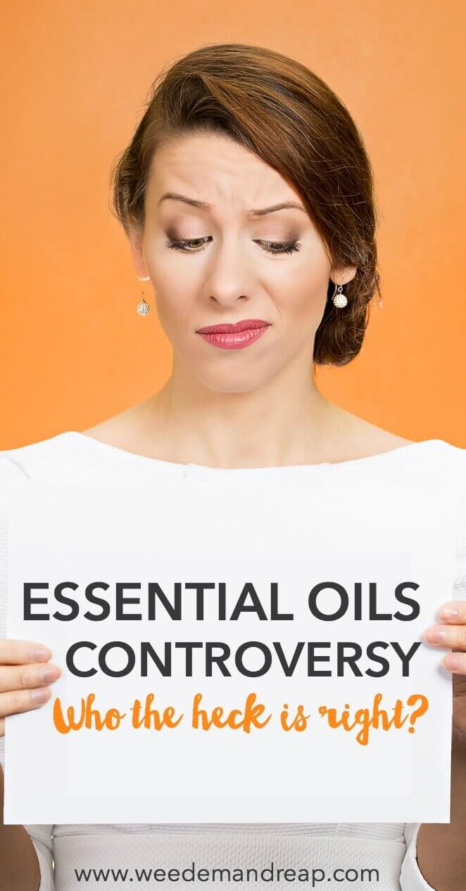 Essential Oils Controversy: Who the heck is right? || Weed 'Em and Reap