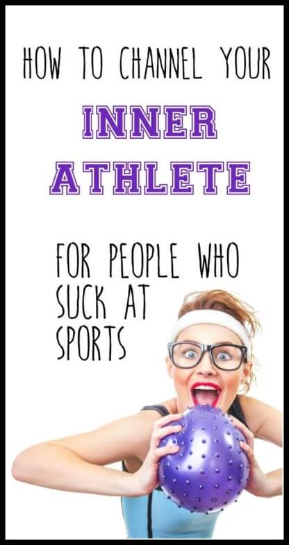 Are you one of those people who just don't like sports? Did you grow up hating P.E. class? This guest post will help your inner athlete on.