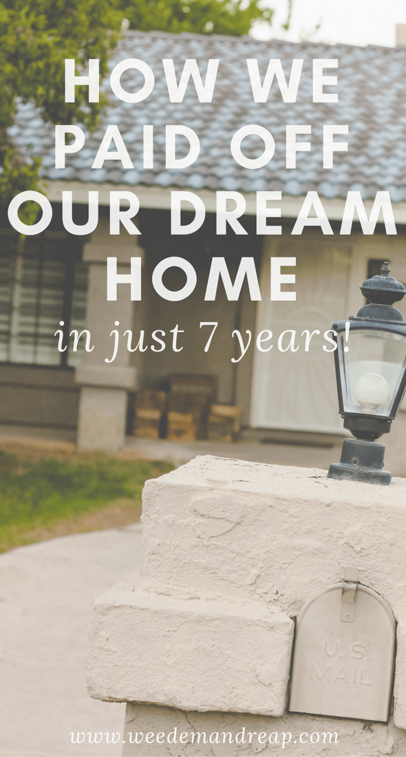 How we paid off our dream home in 7 years